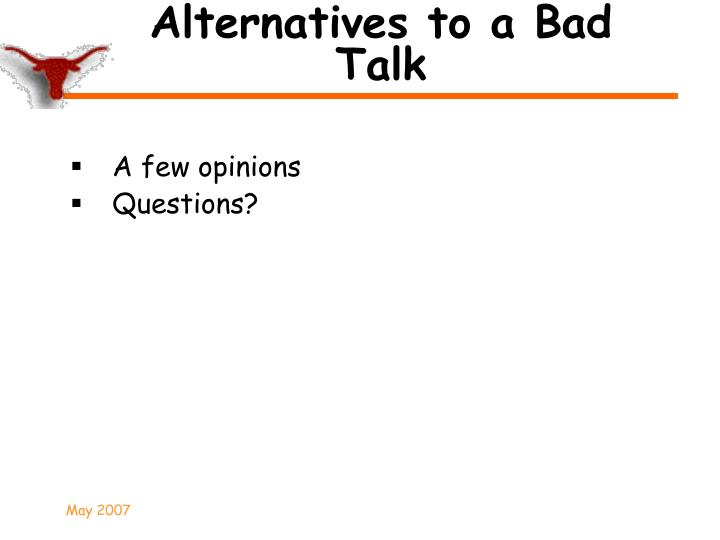 Alternatives to a Bad Talk
