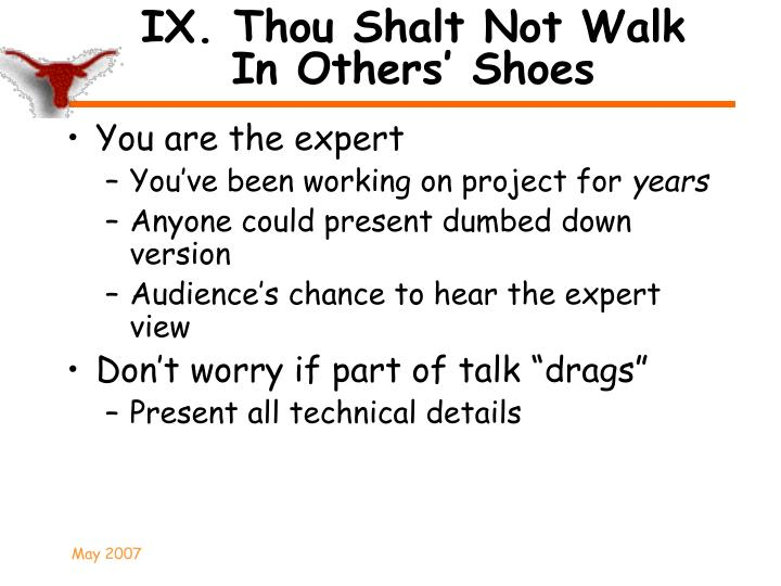 IX. Thou Shalt Not Walk In Others' Shoes