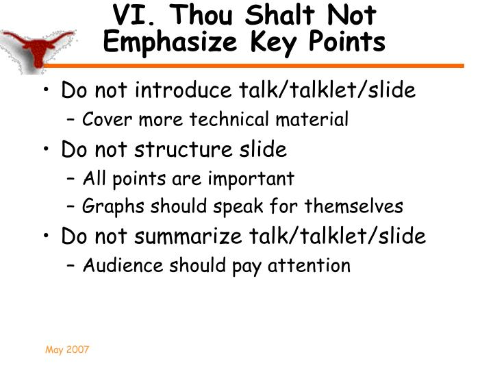 VI. Thou Shalt Not Emphasize Key Points