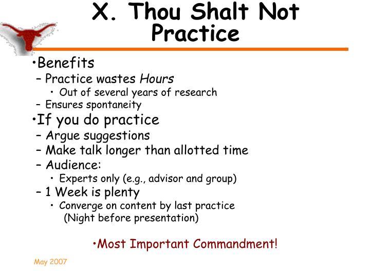 X. Thou Shalt Not Practice