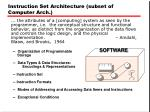instruction set architecture subset of computer arch