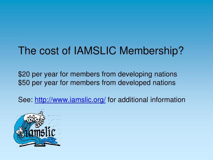 The cost of IAMSLIC Membership?