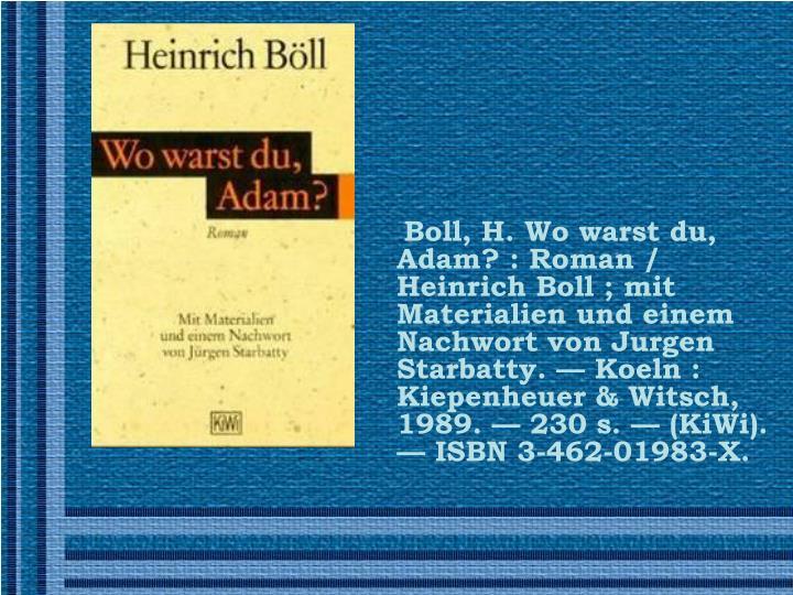 Boll, H. Wo warst du, Adam? : Roman /