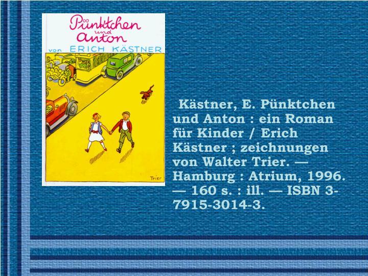 Kästner, E. Pünktchen und Anton