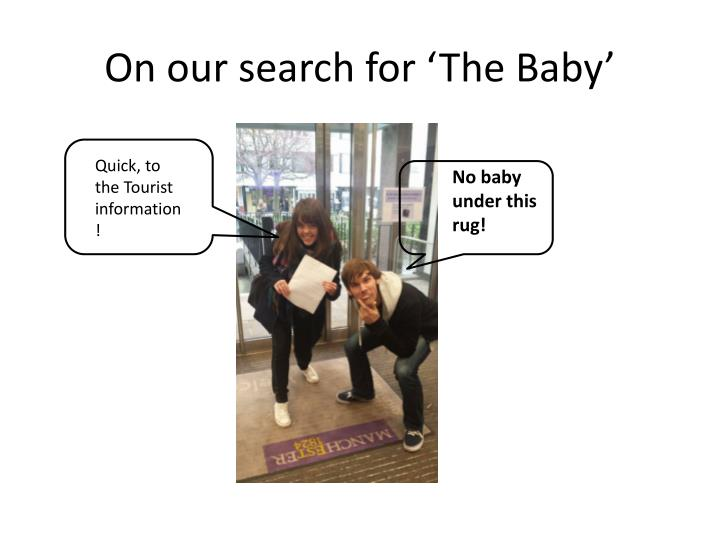 On our search for the baby