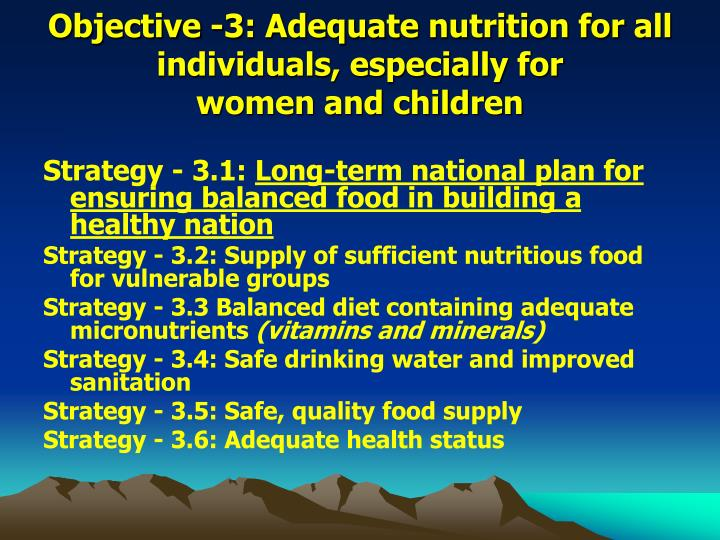 Objective -3: Adequate nutrition for all individuals, especially for