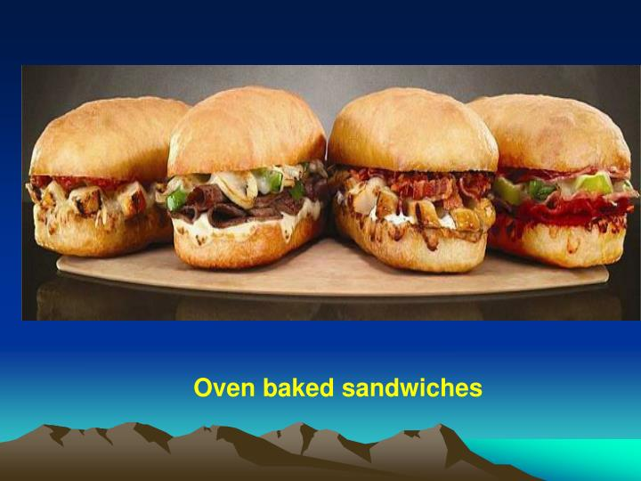 Oven baked sandwiches
