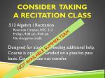 consider taking a recitation class