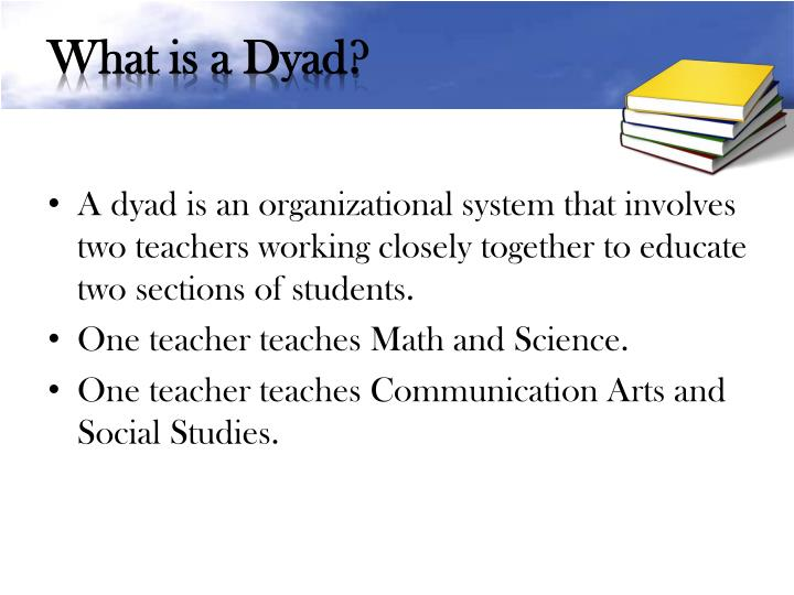 What is a Dyad?