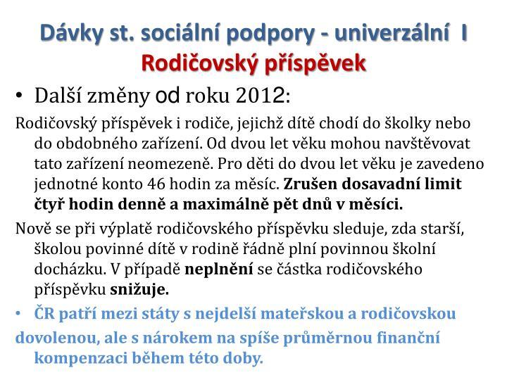 Dávky st. sociální podpory - univerzální  I