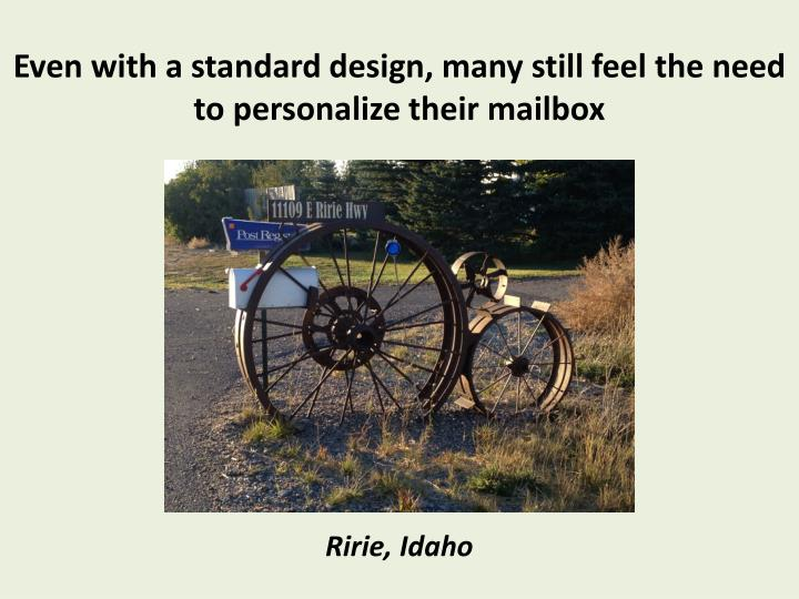 Even with a standard design, many still feel the need to personalize their mailbox