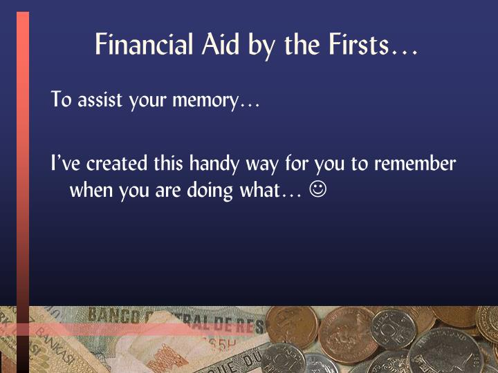 Financial Aid by the Firsts…
