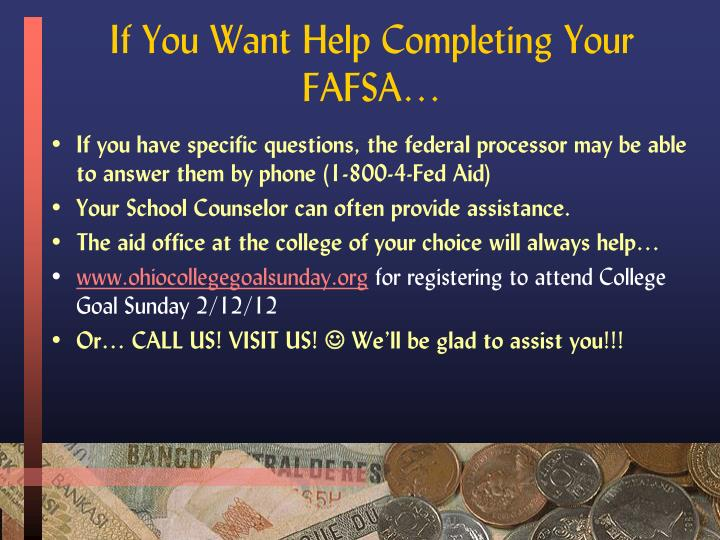 If You Want Help Completing Your FAFSA…