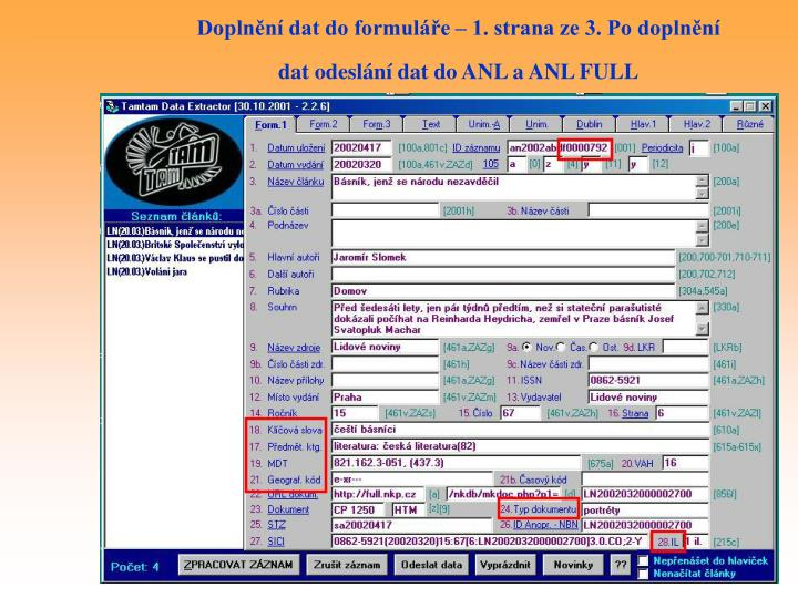Doplnění dat do formuláře – 1. strana ze 3. Po doplnění dat odeslání dat do ANL a ANL FULL