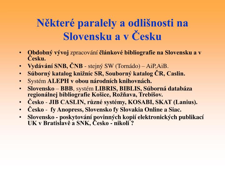Některé paralely a odlišnosti na Slovensku a v Česku