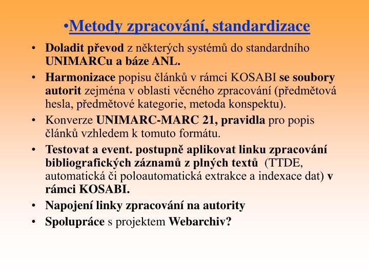 Metody zpracování, standardizace