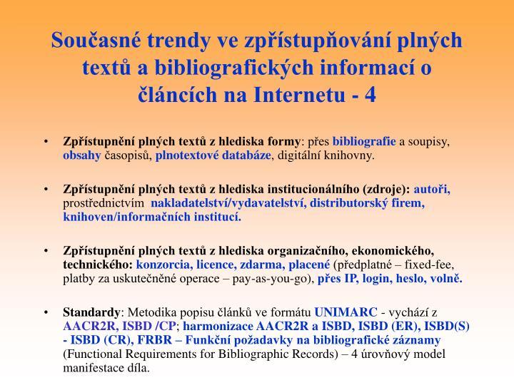 Současné trendy ve zpřístupňování plných textů a bibliografických informací o článcích na Internetu - 4