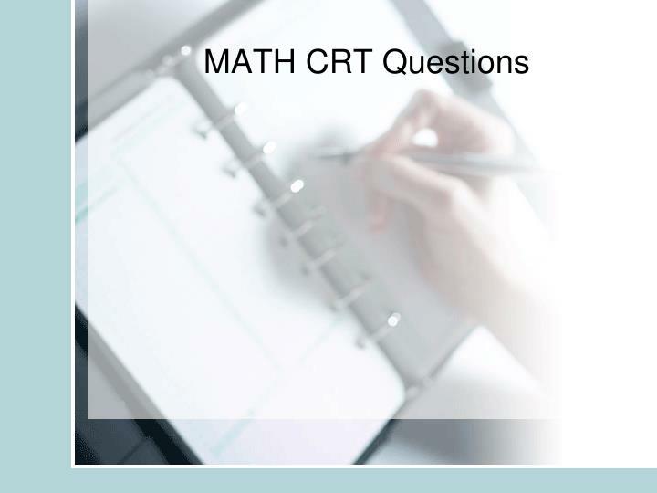 MATH CRT Questions