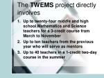 the twems project directly involves