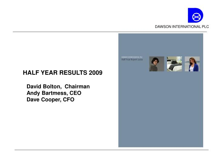 HALF YEAR RESULTS 2009