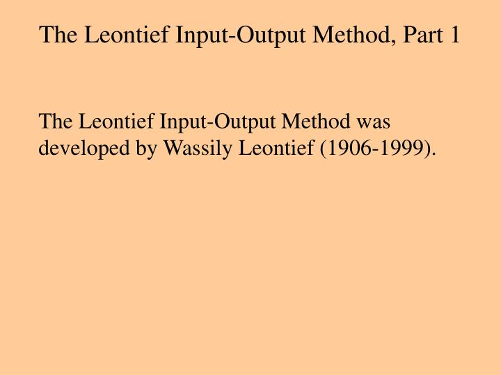 The leontief input output method part 1