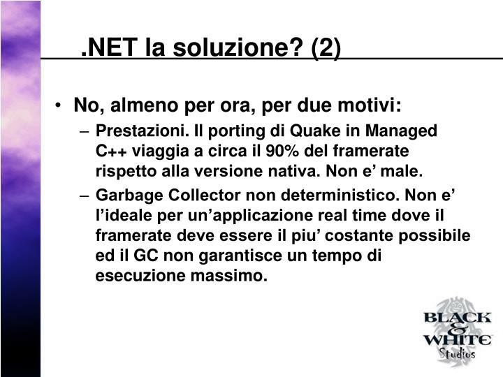 .NET la soluzione? (2)