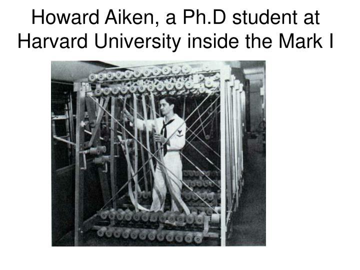 Howard Aiken, a Ph.D student at Harvard University inside the Mark I