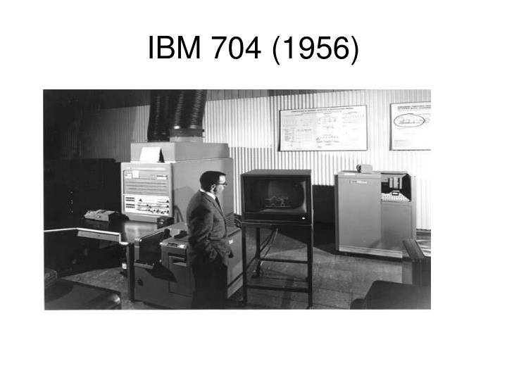 IBM 704 (1956)