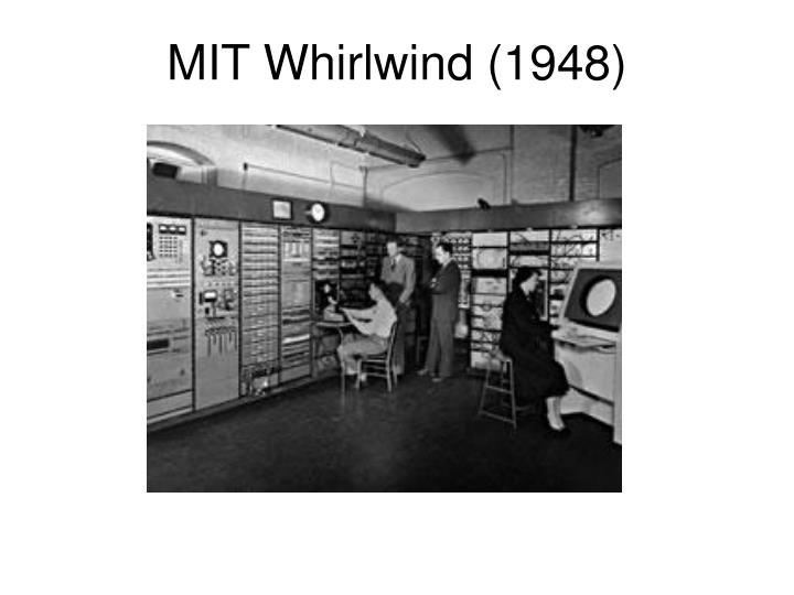 MIT Whirlwind (1948)