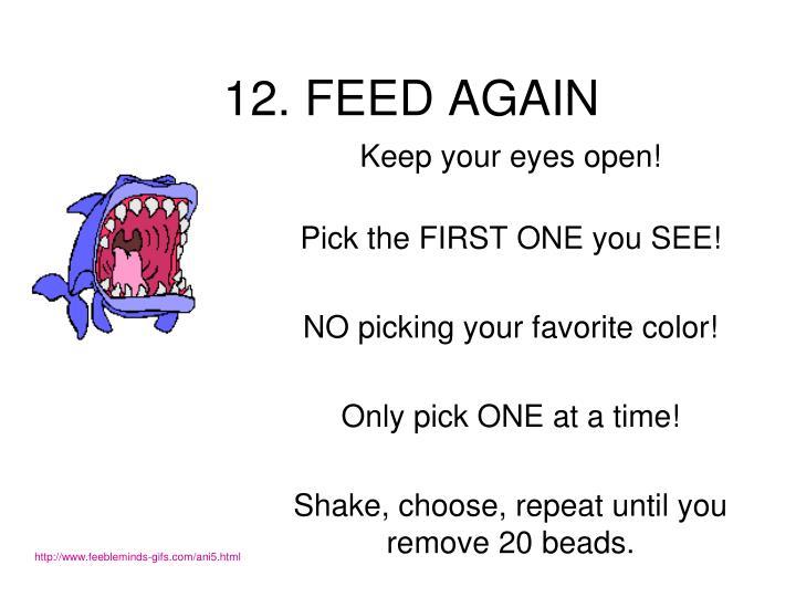 12. FEED AGAIN