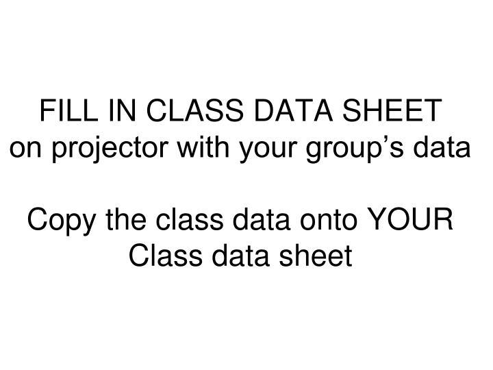 FILL IN CLASS DATA SHEET