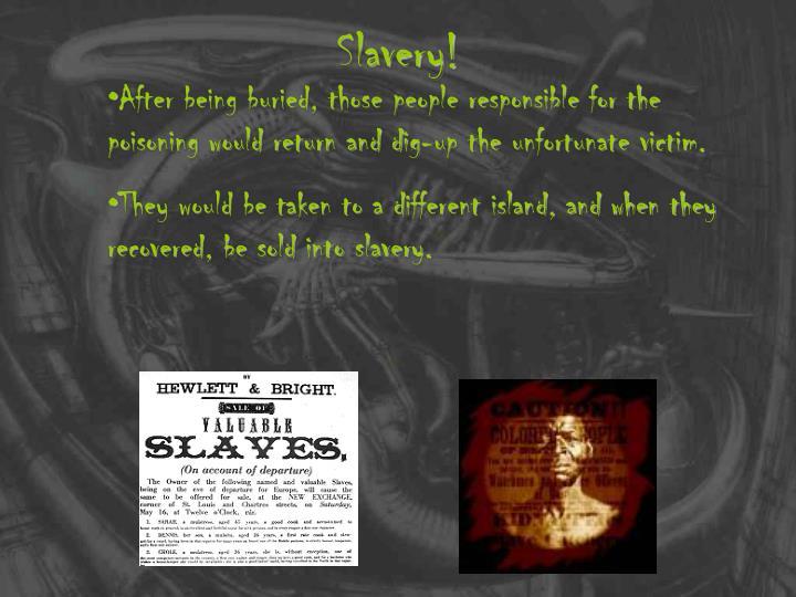 Slavery!