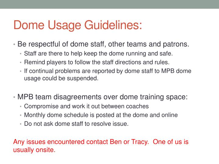Dome Usage Guidelines: