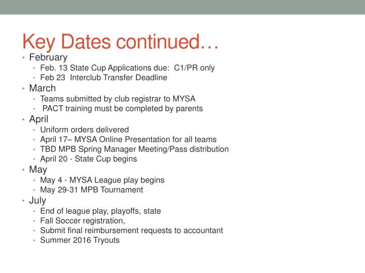 Key dates continued