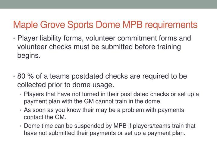 Maple Grove Sports Dome MPB requirements