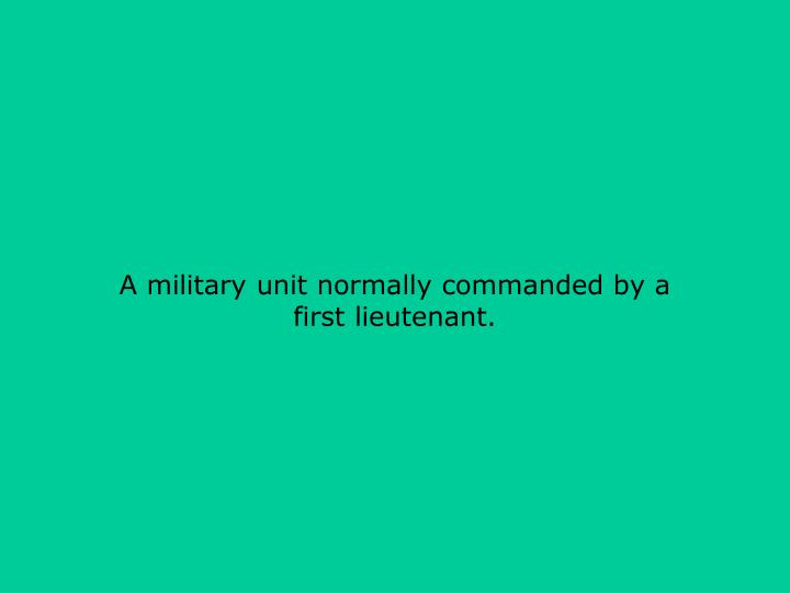 A military unit normally commanded by a