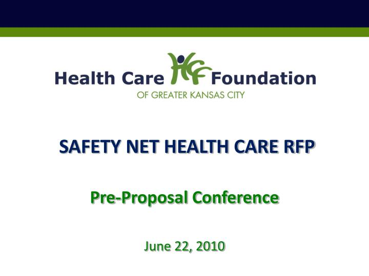 SAFETY NET HEALTH CARE RFP