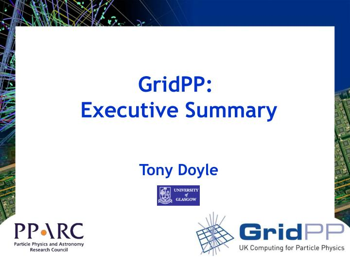 Gridpp executive summary