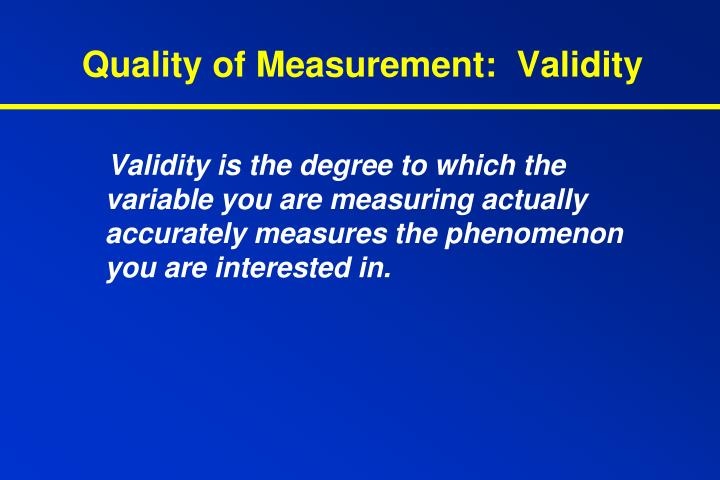 Quality of Measurement:  Validity