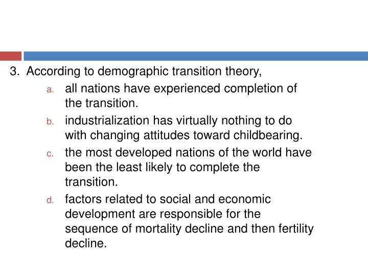3.  According to demographic transition theory,