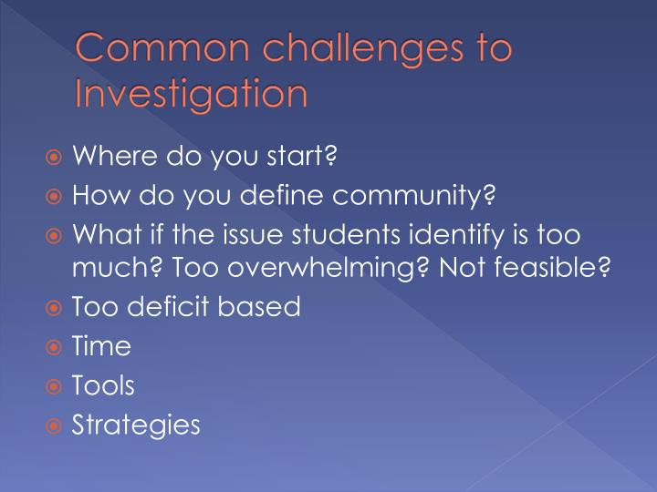 Common challenges to Investigation
