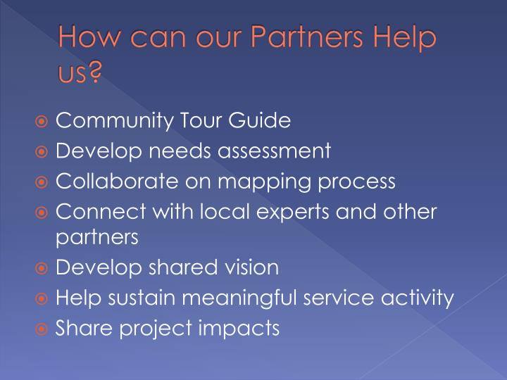 How can our Partners Help us?