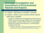 thorough investigation and assessment of environmental hazards and impacts1