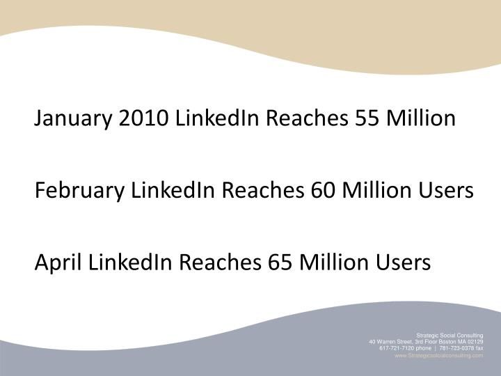 January 2010 LinkedIn Reaches 55 Million