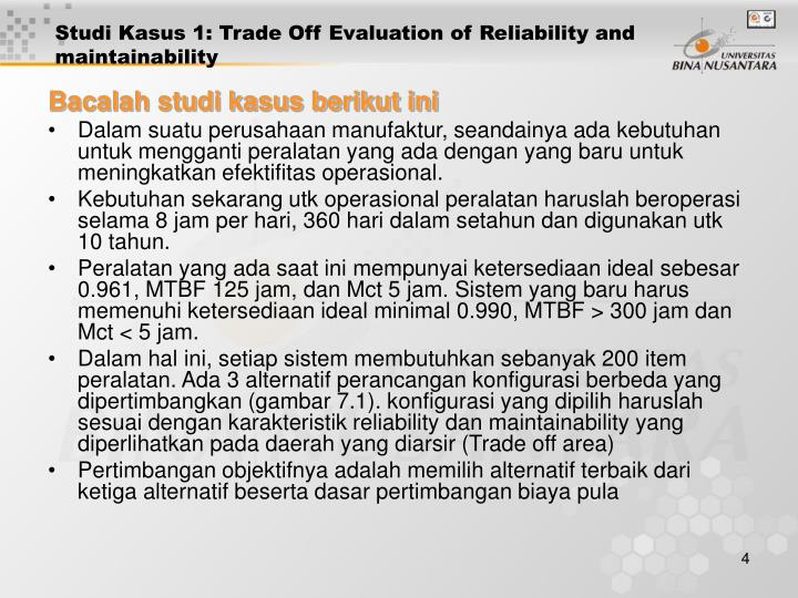 Studi Kasus 1: Trade Off Evaluation of Reliability and maintainability