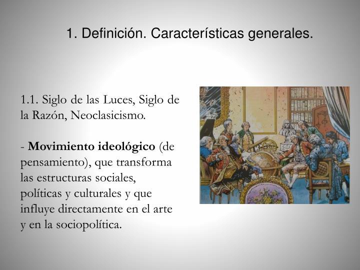 1. Definición. Características generales.