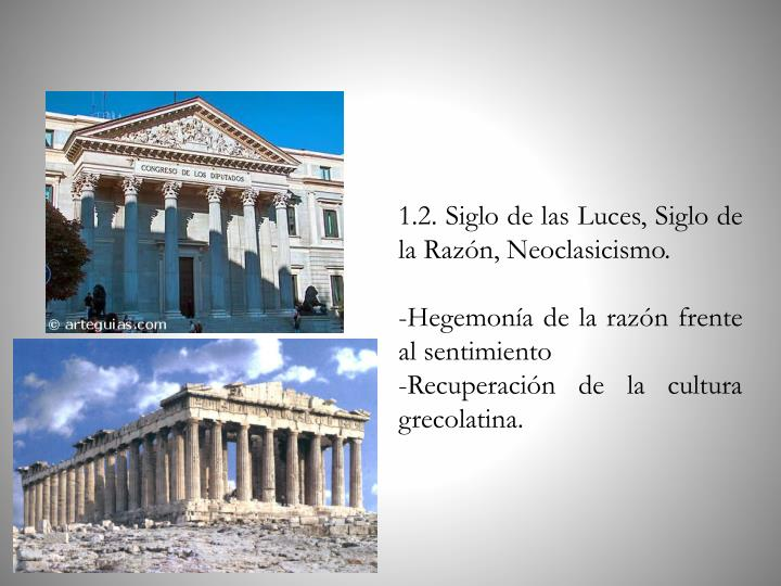 1.2. Siglo de las Luces, Siglo de la Razón, Neoclasicismo.