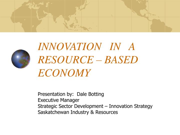 Innovation in a resource based economy
