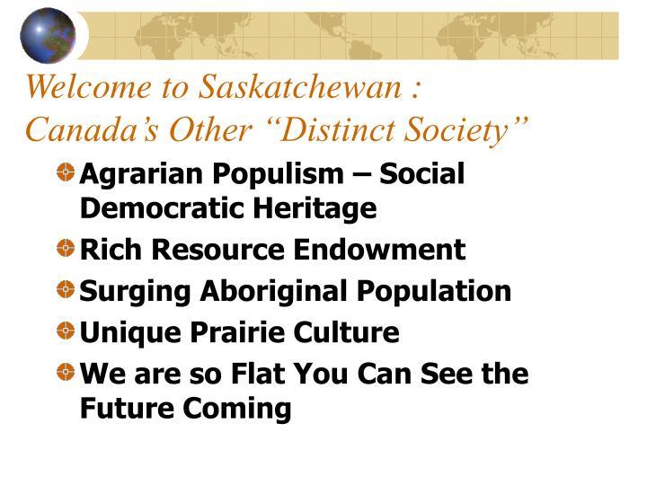 "Welcome to Saskatchewan :  Canada's Other ""Distinct Society"""