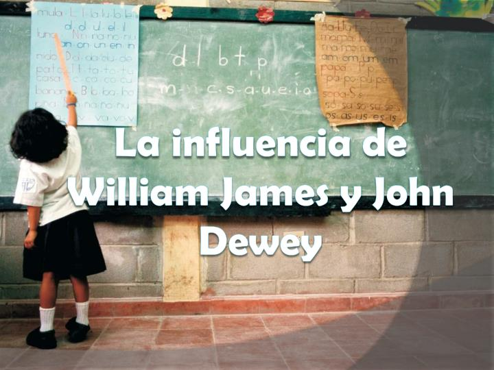 La influencia de William James y John Dewey